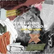 Here Be Lions - Still God, Still Good