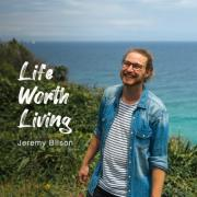 Australian Worship Leader Jeremy Bilson Releases 'Life Worth Living' EP