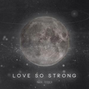 Love So Strong (Single)
