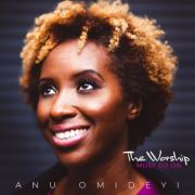 Anu Omideyi - The Worship Must Go On
