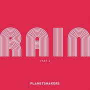Planetshakers Releasing 'Rain, Part 2'