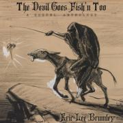 The Devil Goes Fish'n' Too: A Gospel Anthology
