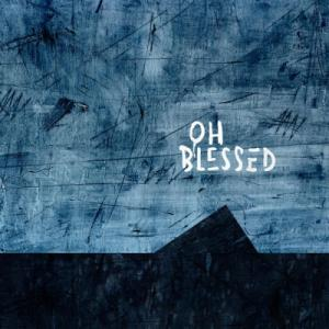 Oh Blessed (Single)