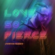 Justin Rizzo Releases First Full-Length Album In 7 Years 'Love so Fierce'