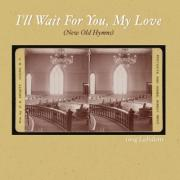 Greg LaFollette Releases 'I'll Wait for You, My Love'