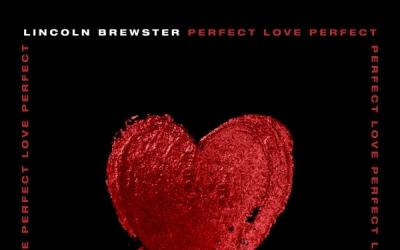 Lincoln Brewster - Perfect Love