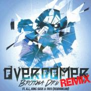 Brotha Dre - Overcomer (Remix)