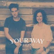Dupree Releases New Single 'Your Way'