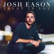 Josh Eason Releases 'Trust in You'