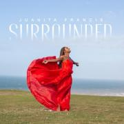 Juanita Francis Releases Fresh New Single 'Surrounded'