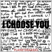 Planetshakers - I Choose You