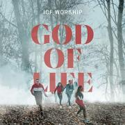 ICF Worship - God Of Life