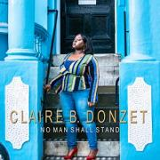 Gospel  Singer Claire B.Donzet Releases 'No Man Shall Stand'