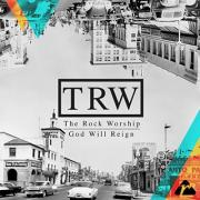 The Rock Worship Release 'God Will Reign' Live Album