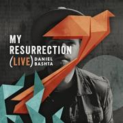 Daniel Bashta - My Resurrection (live)