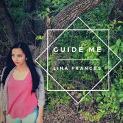 Singer/Songwriter Lina Frances Debuts With 'Guide Me'