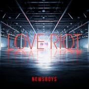 Newsboys Top Charts With 'Love Riot'
