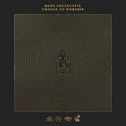 Rend Collective Returning With New Studio Album 'Choose To Worship'