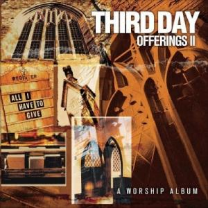 Offerings Ii: All I Have To Give By Third Day Original Recording Remastered Edition (2003) Audio Cd