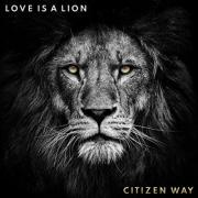 Citizen Way To Release New Album 'Love Is A Lion'
