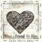 New Compilation 'What A Friend We Have' For Vivienne Neville & Friends