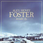 Alex Henry Foster Releases 'Lavender Sky' Single