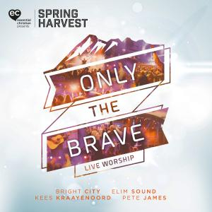 Only The Brave: Live Worship