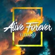 Tj Dairo Unveils New Single 'Alive Forever'
