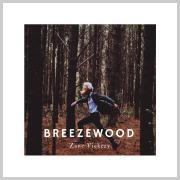 Zane Vickery Releasing Debut Album 'Breezewood'
