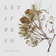 Nathan Jess Releases 'Let It Be So' Single On His Indie Label Flesh And Bone Music