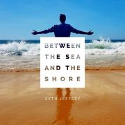Seth Jeffery Releases 'Between the Sea and the Shore'