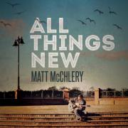 Matt McChlery Joined By Ryan Baker-Barnes For 'All Things New' EP