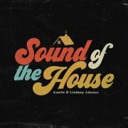 Austin & Lindsey Adamec To Drop New 8-Song Project 'Sound of the House'