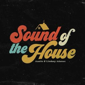 Sound of the House