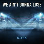 Bisola - We Ain't Gonna Lose