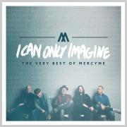 LTTM Awards 2018 - No. 9: Mercy Me - I Can Only Imagine - The Very Best of MercyMe