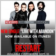 Newsboys Relese New Single 'Live With Abandon' Ahead Of New Album 'Restart'