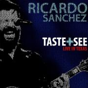 Ricardo Sanchez Releasing 'Taste + See Live In Texas'
