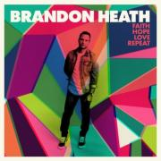 Five Time Grammy Nominated Brandon Heath Releasing 'Faith Hope Love Repeat'