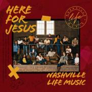 Nashville Life Music Is 'Here For Jesus' With Their New Studio Album