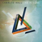 Charlie Hall To Release New Album 'The Rising'