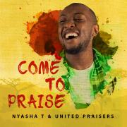 2018's Summer Praise Anthem Is Delivered By Nyasha T:  'Come To Praise'