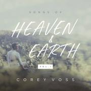 Worship Pastor Corey Voss To Release 'Songs of Heaven & Earth'