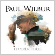 Messianic Worship Leader Paul Wilbur Delivers 'Forever Good'