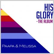 Canadian Duo Paapa & Melissa Releasing 'His Glory' Album