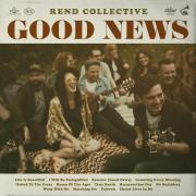 Rend Collective Top Charts With 'Good News' As UK Tour Kicks Off