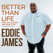 Renowned Gospel Artist Eddie James Releases Radio Single 'Better Than Life'