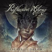 Reflection of Glory - Escape The Dream