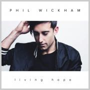 Phil Wickham - Living Hope