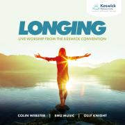 Longing: Live Worship From The Keswick Convention